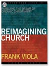Reimagining Church (MP3): Pursuing the Dream of Organic Christianity
